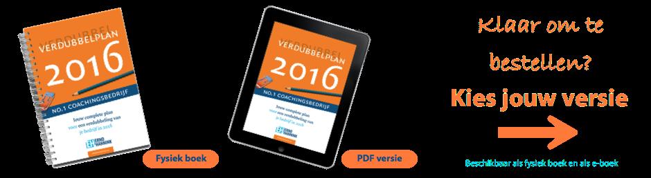 Verdubbelplan 2016 - complete plan voor florerend coachingsbedrijf in 2016