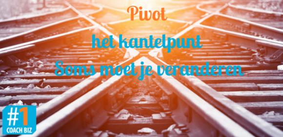 Pivot - het kantelpunt - Soms moet je veranderen